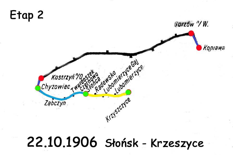 Etapy zmiany na linii Chyrzyno (relacje ze stacji Kostrzyn/O) - Rudnica. Drugi etap mówi O wybudowaniu odcinka ze Słońska do Krzeszyc. W Słońsku i Krzeszycach, z uwagi na stacje końcowe (jak się okazało przejściowo) były małe parowozownie.